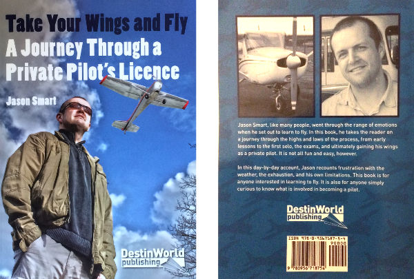 Take Your Wings and Fly - A Journey through a UK Private Pilot's Licence by Jason Smart
